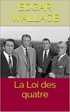 La Loi des quatre by Edgar WALLACE