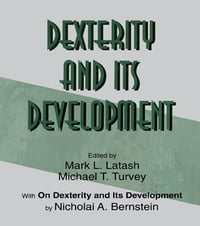 Dexterity and Its Development