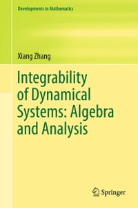 Integrability of Dynamical Systems: Algebra and Analysis