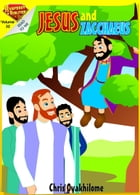 Rhapsody of Realities for Kids, January 2015 Edition: Jesus and Zacchaeus by Chris Oyakhilome