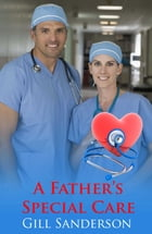 A Father's Special Care by Gill Sanderson