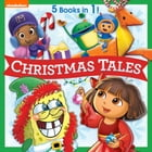 Nickelodeon Christmas Tales (Multi-property) by Nickelodeon Publishing