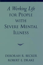 A Working Life for People with Severe Mental Illness