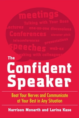 Book The Confident Speaker: Beat Your Nerves and Communicate at Your Best in Any Situation by Monarth, Harrison