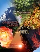 OPERATION TRANSIT – DIE WPK-BIBEL by Adrian Kübler