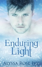 Enduring Light (The Afterglow Trilogy # 3) by Alyssa Rose Ivy