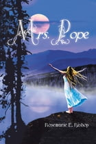 Mrs. Pope by Rosemarie E. Bishop