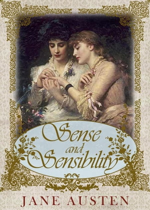 Sense and Sensibility [Special Illustrated Edition] [Annotated with Literary History And Criticism ] [Free Audio Links]