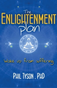 The Enlightenment Plan: Beat Stress, Anxiety and Depression with CBT, Meditation and Mindfulness.