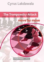 The Trompowsky Attack: Move by Move by Cyrus Lakdawala