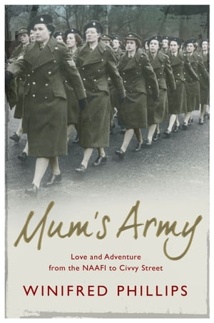 Mum's Army Love and Adventure From the NAAFI to Civvy Street