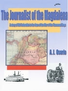 The Journalist of the Magdalena by A. J. Osorio