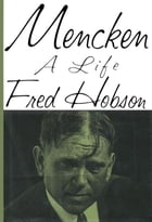 Mencken: A Life by Fred Hobson
