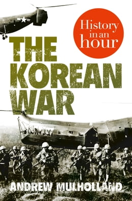 Book The Korean War: History in an Hour by Andrew Mulholland