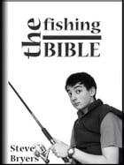 The Fishing Bible by Steve Bryers