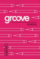 Groove: School Leader Guide by Michael Adkins