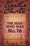 9780007526826 - Agatha Christie: The Man Who Was No. 16: An Agatha Christie Short Story - Buch