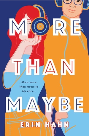 More Than Maybe: A Novel by Erin Hahn