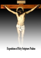 Expositions of Holy Scripture: Psalms by Alexander Maclaren