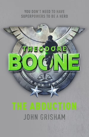 Theodore Boone: The Abduction Theodore Boone 2