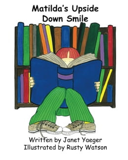 Book Matilda's Upside Down Smile by Janet Yaeger
