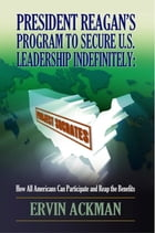 President Reagan's Program to Secure U.S. Leadership Indefinitely: Project Socrates by Ervin Ackman