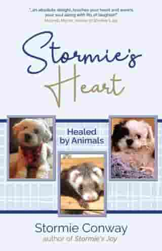 Stormie's Heart: Healed by Animals