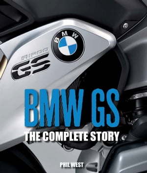 BMW GS The Complete Story