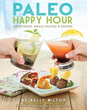 Paleo Happy Hour Appetizers,  Small Plates & Drinks
