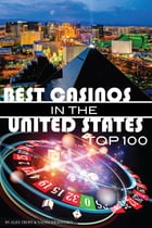 Best Casinos in the United States Top 100 by alex trostanetskiy