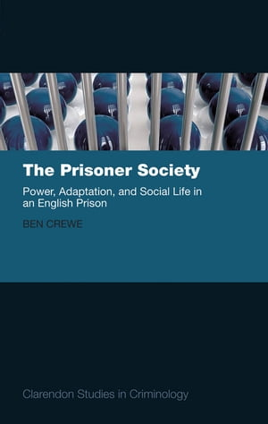 The Prisoner Society Power,  Adaptation and Social Life in an English Prison