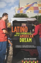 Latino Small Businesses and the American Dream: Community Social Work Practice and Economic and…