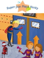 Super-Jojo Plays Hooky: Fantasy Stories, Stories to Read to Big Boys and Girls by Agnès Laroche