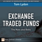 Exchange Traded Funds: The Nuts and Bolts by Tom Lydon