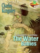 The Water-Babies: A Fairy Tale for a Land-Baby: Greatest Books for Kids: With Colour Illustrations and Audiobook Link by Charles Kingsley