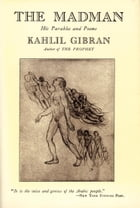 The Madman: His Parables and Poems by Kahlil Gibran