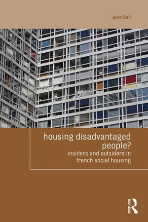 Housing Disadvantaged People? Insiders and Outsiders in French Social Housing