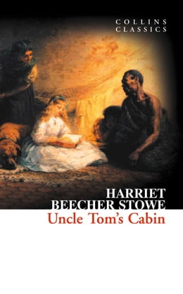 Book Uncle Tom's Cabin (Collins Classics) by Harriet Beecher Stowe