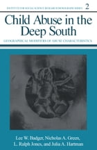 Child Abuse in the Deep South: Geographical Modifiers of Abuse Characteristics