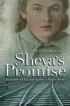 Sheva's Promise: A Chronicle of Escape From a Nazi Ghetto by Sylvia Lederman