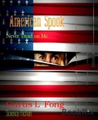 American Spook: Never Tread on Me by Curtis L Fong
