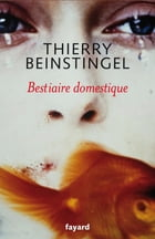 Le bestiaire domestique by Thierry Beinstingel