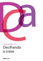 Decifrando a crase by Celso Pedro Luft