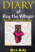 Diary of Reg the Villager, Book Three: The Wolfdog and the Dragon 71e2b98c-f9f9-475c-a568-14af91feb456