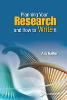 Planning Your Research and How to Write It by Aziz Nather