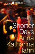 Shorter Days by Anna Katharina Hahn