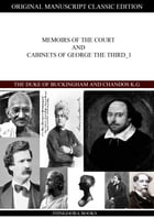 Memoirs Of The Court And Cabinets Of George The Third Vol. I. by The Duke Of Buckingham And Chandos, K.G.