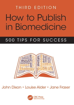 How to Publish in Biomedicine 500 Tips for Success,  Third Edition
