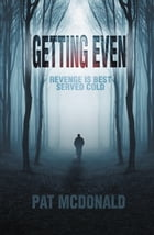 Getting Even by Pat McDonald