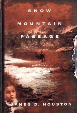 Book Snow Mountain Passage by James D. Houston